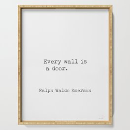 Every wall is a door. Ralph Waldo Emerson Serving Tray