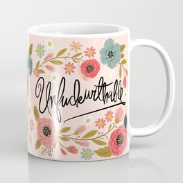 Pretty Swe*ry: UnFuckwithable Coffee Mug