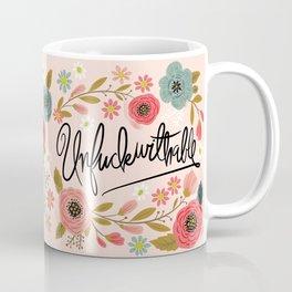 Pretty Swe*ry: UnFuckwithable Coffee Mug