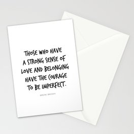 Courage to be Imperfect, Love and Belonging Brene Brown Quote Daring Greatly Stationery Cards