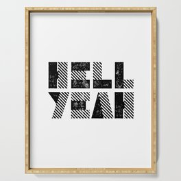 Hell Yeah motivational black and white yeh modern typographic quote poster canvas wall home decor Serving Tray