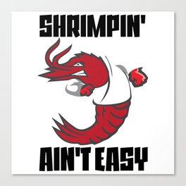 Shrimpin' Ain't Easy Shrimp Jiu Jitsu Fighter Canvas Print