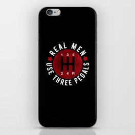Real Men Use Three Pedals iPhone Skin