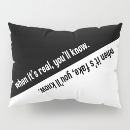 When it's real / fake, you'll know. Pillow Sham