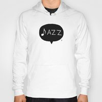 jazz Hoodies featuring Jazz by Abel Fdez