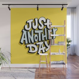 Just Another Day Wall Mural