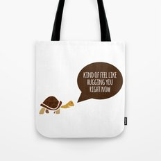 Feel like hugging you right now Tote Bag