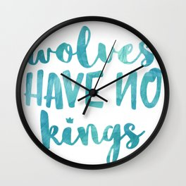 Wolves Have No Kings Wall Clock