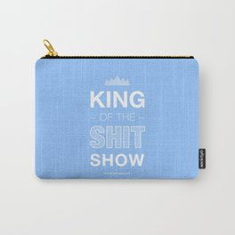 King of the shit show Carry-All Pouch
