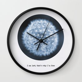 I am lost, that's why I'm free Wall Clock