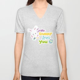 Easter Quotes Some Bunny Loves You Unisex V-Neck