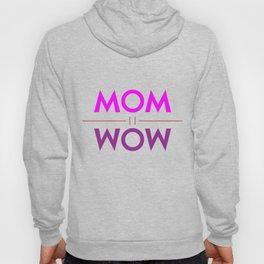 Mom Wow Hoody