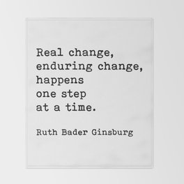 Real Change Enduring Change Happens One Step At A Time, Ruth Bader Ginsburg Throw Blanket