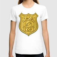 taco T-shirts featuring Taco Cop by Josh LaFayette