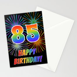 "85th Birthday ""85"" & ""HAPPY BIRTHDAY!"" w/ Rainbow Spectrum Colors + Fun Fireworks Inspired Pattern Stationery Cards"