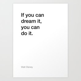 Walt D. quote about dreaming [White Edition] Art Print