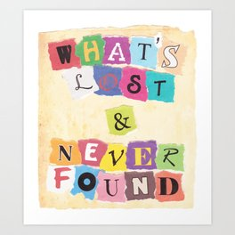 What's Lost & Never Found Art Print