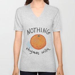 Nothing Rhymes with Orange Unisex V-Neck