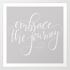 Embrace The Journey Art Print