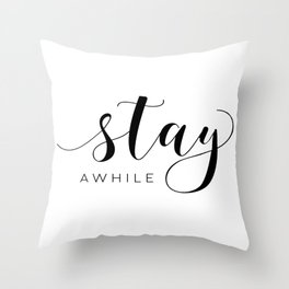 STAY AWHILE SIGN, Modern Art,Hand Lettering,Calligraphy Quote,Wedding Quote,Home Decor,Be Our Guest Throw Pillow