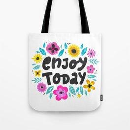 Enjoy Today - hand drawn quotes illustration. Funny humor. Life sayings. Tote Bag