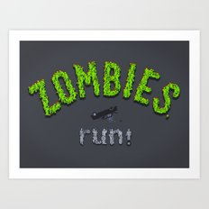 ZOMBIES, run! Art Print