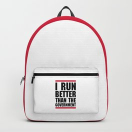 Run Better Than Government Funny Gym Quote Backpack