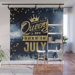 Queens Are Born In July Gold Typography Birthday Wall Mural