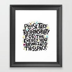 TAKE RESPONSIBILITY Framed Art Print