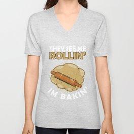 Pastry Baker Patissier Bread Maker Breads Kneading They See Me Rollin' I'm Bakin' Baking Gift Unisex V-Neck