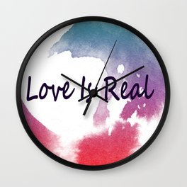 Love Is Real Wall Clock