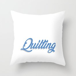 Life Without Quilting Quilt Sewing Machine Crafting Gift Throw Pillow