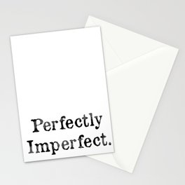 Perfectly Imperfect. Stationery Cards