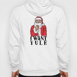 I Want Yule Hoody