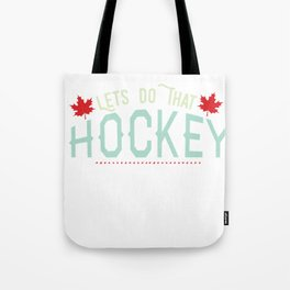 Lets Do That Hockey Love Hockey Sport Tote Bag