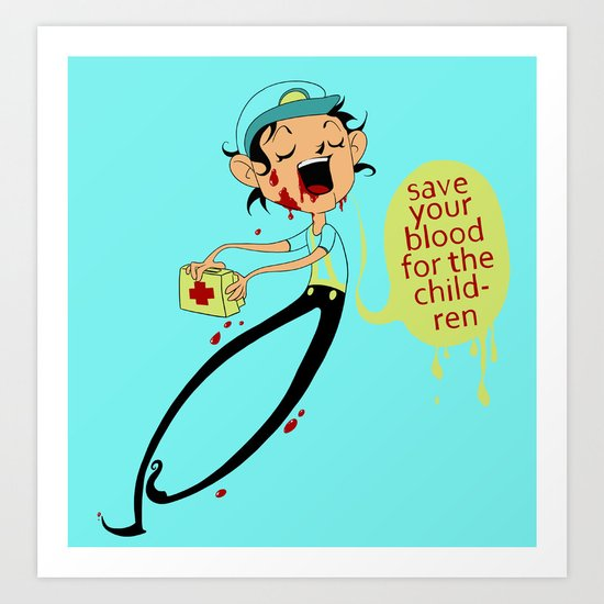 Save Your Blood For The Children Art Print