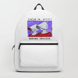 Gender Traitor /Praise Be Bitch Backpack