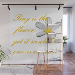 Tiny Is The Flower, Yet It Scents The Grasses Around It Wall Mural