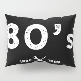 Born in the 80's. Certified Awesome Pillow Sham