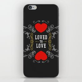 Loved to Love iPhone Skin