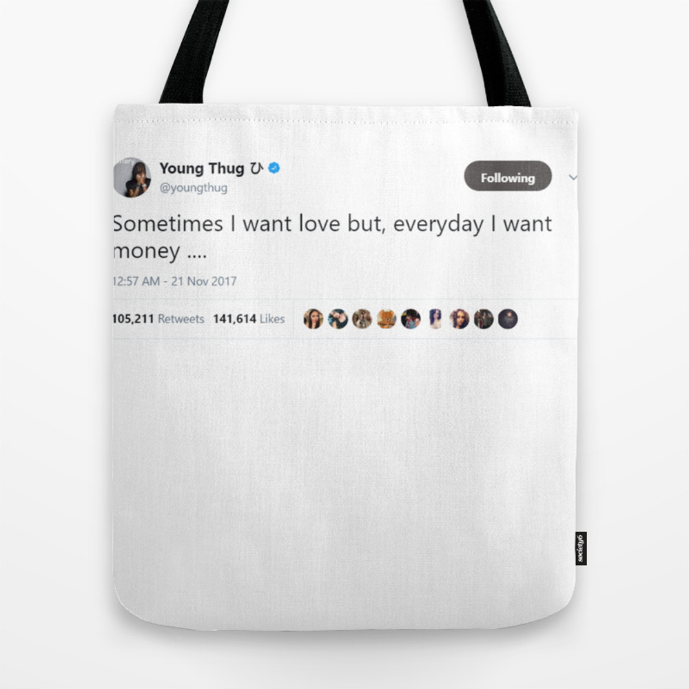 Sometimes I Want Love But, Everyday I Want Money .… Tote Bag by Ishonen TBG8561476