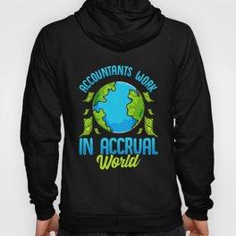 Accountants Work In Accrual World Accounting Pun Hoody