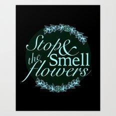 Belle Fleur- Stop & Smell the Flowers Art Print