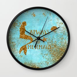 ALWAYS BE A MERMAID-Gold Faux Glitter Mermaid Saying Wall Clock