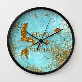 ALWAYS BE A MERMAID-Gold Faux Glitter Mermaid Saying Wall Clock