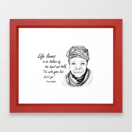 Maya Angelou Quote - Take Life by the Lapels - Art and Apparel Framed Art Print