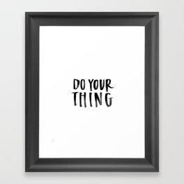 Do Your Thing Framed Art Print