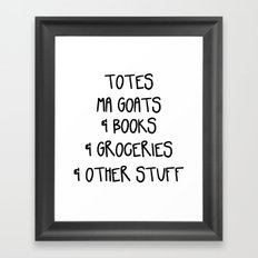 Totes Ma Goats & Books & Groceries & Other Stuff Tote Bag Framed Art Print
