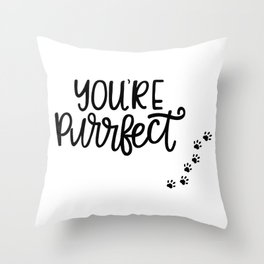 You're Purrfect - Cat Lovers Throw Pillow