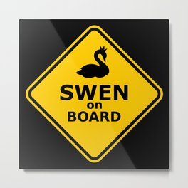 SWEN ON BOARD Metal Print